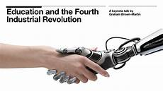 4th Industrial Revolution Education And The Fourth Industrial Revolution Learning