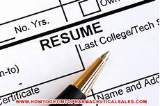 Getting Into Pharmaceutical Sales Resume Tips To Get A Job In Pharmaceutical Sales How To