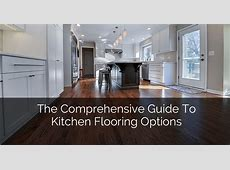 The Comprehensive Guide To Kitchen Flooring Options   Home Remodeling Contractors   Sebring