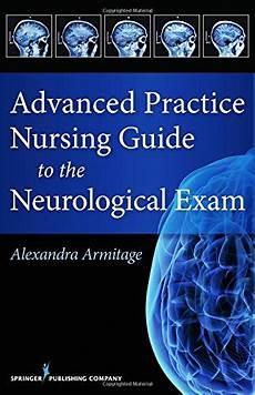 Neurological Exam Advanced Practice Nursing Guide To The Neurological Exam