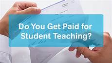 Do You Get Paid For Internships Do You Get Paid For Student Teaching