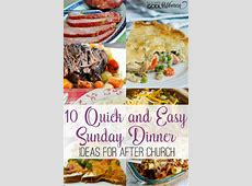 10 Quick and Easy Sunday Dinner Ideas for After Church