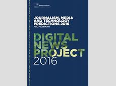 Media and Journalism Predictions 2016   Reuters Institute
