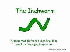 The Inchworm The Inchworm