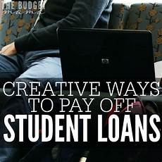 Pay Off Loan Calculator Student Loans Creative Ways To Pay Off Student Loans Paying Off