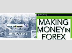 Making Money in Forex, Trade Like a Pro Without Giving Up