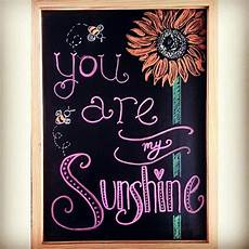 Cute Chalkboard Designs Chalk Board Cute You Are My Sunshine Quote Colorful Flower