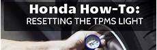 Reset Tire Pressure Light Honda Civic How To Reset The Tpms Light In Your Honda
