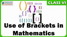 Brackets In Math Use Of Brackets In Equation Maths Class 6 Vi Isce