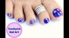 Easy Step By Step Toenail Designs Easy And Quick Toe Nail Art Design Using Toothpick Youtube