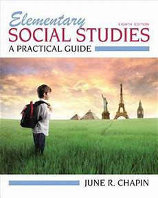Social Studies In Elementary Education Elementary Social Studies A Practical Guide Plus