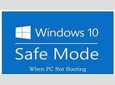 Boot Windows 10 in Safe Mode When PC is Not Booting   YouTube