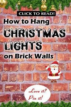 Fixing Christmas Lights To Brick How To Hang Christmas Lights On Brick Walls Hanging