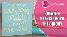 How To Make Your Own Stencils In Cricut Design Space Use The Cricut To Create A Stencil And Hand Painted Sign