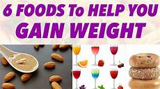 How To Gain Weight By Food Chart 6 Foods To Help You Gain Weight Youtube
