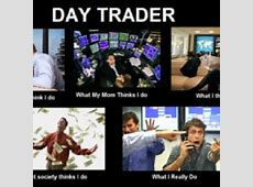 Day Trader, what I do   Day trader, Day trading, Stock market