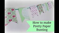 How To Make Template Easy Paper Bunting Tutorial Youtube
