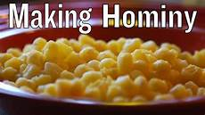 What Is Corn Made Of How To Make Hominy Youtube