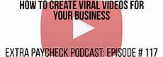 Predict My Paycheck Epp 117 How To Create Viral Videos For Your Business