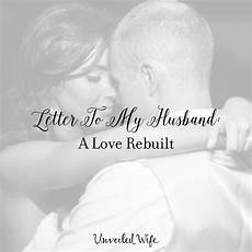 A Love Letter To My Husband Letter To My Husband A Love Rebuilt