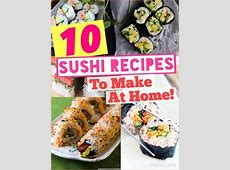 10 Sushi Recipes To Make At Home!   Recetas, Comida