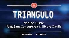 Nadines Malvorlagen Lyrics Triangulo Nadine Lustre Feat Sam Concepcion