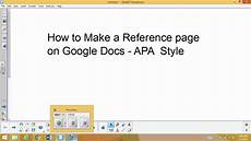 Apa Template Doc How To Make An Apa Reference Page With Google Docs Youtube