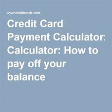 Pay Off Credit Cards Calculator Credit Card Payment Calculator How To Pay Off Your