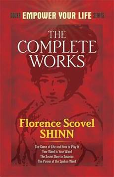 Florence Shinn The Complete Works Of Florence Scovel Shinn By Florence