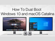 How to Dual Boot Windows 10 and macOS Catalina on PC