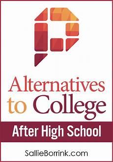 Alternatives To College Alternatives To College After High School Sallieborrink Com