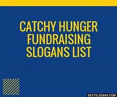 Catchy Fundraising Phrases 30 Catchy Hunger Fundraising Slogans List Taglines