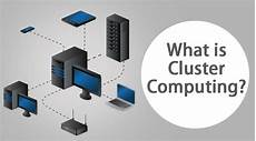 Cluster Computing What Is Cluster Computing How It Works Examples And