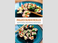 Paleo Sushi Rolls With Nori, Salmon & Avocado (Whole30