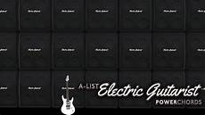 List Of Power Chords A List Electric Guitarist Power Chords Youtube