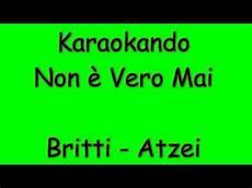 alex britti atzei non ã vero mai testo karaoke duetti non 232 vero mai alex britti