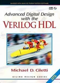 Advanced Digital Logic Design Using Verilog Advanced Digital Design With Verilog Hdl Edition 1 By