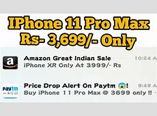 IPhone 11 Pro Max ?3,699 Only on Amazon, Paytm and