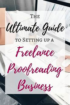 Freelance Proofreading The Ultimate Guide To Starting A Freelance Proofreading