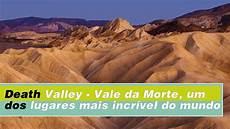 acamento vale da morte valley vale da morte um dos lugares mais incr 237 vel