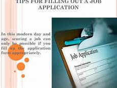 Tips For Filling Out Applications Tips For Filling Out A Job Application Some Tips On