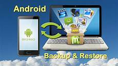 Backup Android Phone Android Phone Backup Amp Restore How To Restore And Backup