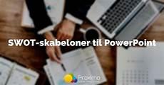 powerpoint skabeloner gratis de 7 bedste swot skabeloner til powerpoint proximo