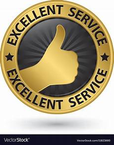Excellent Service Excellent Service Golden Sign With Thumb Up Vector Image