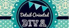 Detail Orientation Detail Oriented Diva How To Make Free Printables In