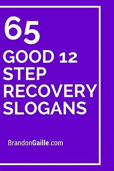 Catchy Tutoring Slogans 65 Good 12 Step Recovery Slogans And Sayings Slogan