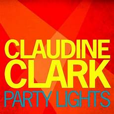 Claudine Clark Claudine Clark Party Lights Party Lights By Claudine Clark On Amazon Music Amazon Com