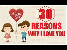 30 Reasons Why I Love You 30 Reasons Why I Love You What I Love About You