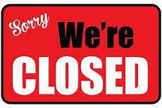Closed For Business Sign Printable We Re Closed Sign Closed Signs Signs