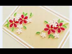 Flower Design For Cards Paper Quilling Flower Card Design Quilling Card Youtube